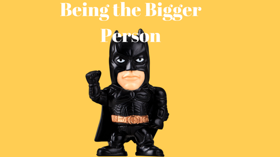 being the bigger person Being respectful and handling situations in the appropriate manner makes you the bigger person in this college world that we live in, it may be easy to forget that we are adults and that we will soon be let free into the real world to run wild.